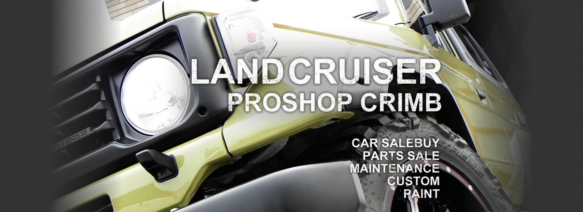 LAND CRUISER PROSHOP CRIMB CAR SALE&BUY PARTS SALE MAINTENANCE CUSTOM PAINT